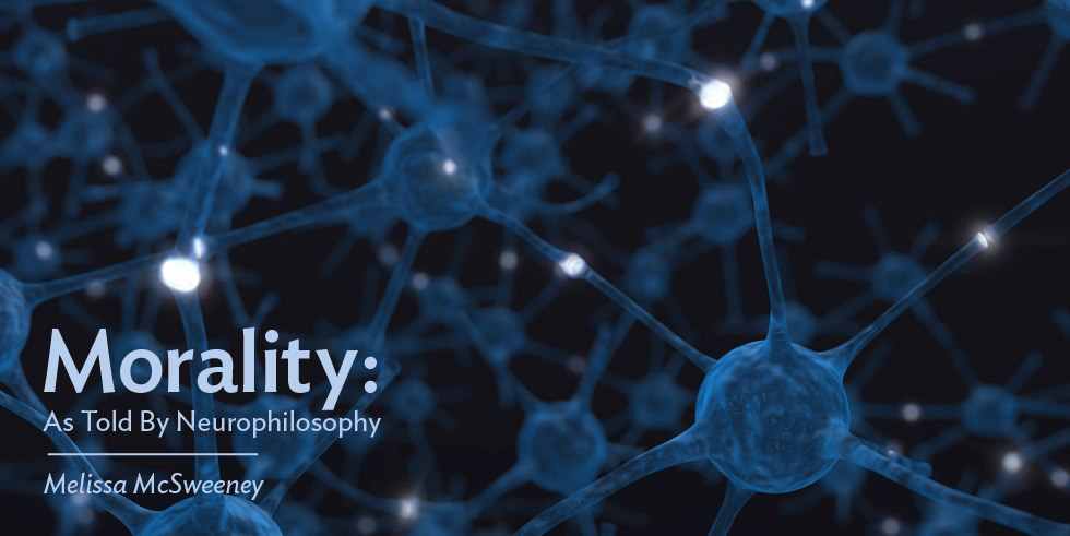 Morality: As Told By Neurophilosophy